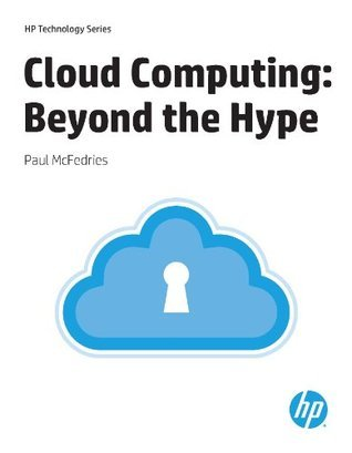 Cloud Computing Beyond the Hype (HP Technology Series)  by  Paul McFedries