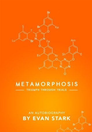 Metamorphosis: Triumph Through Trials Evan Stark