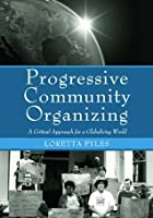 Organizing and Advocacy: Reflective Practice in a Globalizing World  by  Loretta Pyles