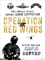 Operation Red Wings: The Untold Story Behind Lone Survivor (SOFREP)