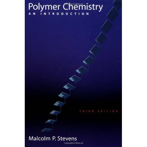 Polymer Chemistry: An Introduction - Malcolm P. Stevens