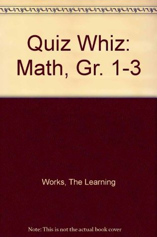 Quiz Whiz: Math, Gr. 1-3  by  The Learning Works