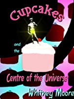 Cupcakes and the Centre of the Universe