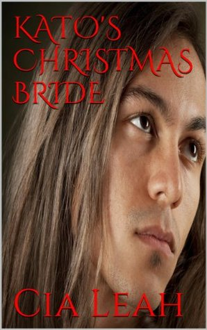 KATOS CHRISTMAS BRIDE  by  Cia Leah