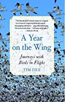 Year on the Wing: Four Seasons in a Life with Birds