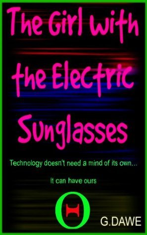 The Girl with the Electric Sunglasses  by  G. Dawe