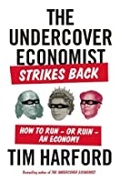 The Undercover Economist Strikes Back: How to Run?or Ruin?an Economy