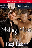Mating Moon (Be-Were)
