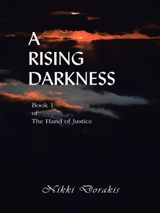 A Rising Darkness: Book 1 of The Hand of Justice Nikki Dorakis