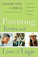Parenting Teens With Love And Logic (Updated and Expanded Edition) Publisher: NavPress Publishing; New Edition edition