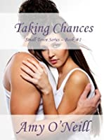 Taking Chances (Small Town Series - Book 1)