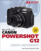 David Busch's Canon Powershot G12 Guide to Digital Photography, 1st Edition