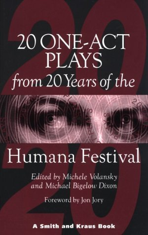 20 One-Act Plays from 20 Years of the Humana Festival: 1975-1995 Michele Volansky