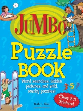 Jumbo Puzzle Book: Word Searches, Hidden Pictures, and Wild, Wacky Puzzles! (Jumbo Kids Books) Beth L. Blair
