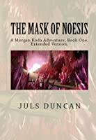 The Mask of Noesis, A Morgan Koda Adventure, Book One.