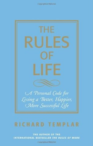 Rules of Love: A Personal Code for Happier, More Fulfilling Relationships Richard Templar