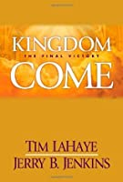 Kingdom Come: The Final Victory (Left Behind #13)