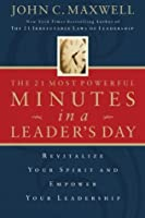 IE THE 21 MOST POWERFUL MINUTES IN A LEADER'S DAY