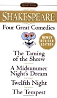 Four Great Comedies: The Taming of the Shrew / A Midsummer Night's Dream / Twelfth Night / The Tempest