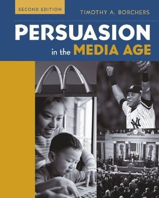 Persuasion in the Media Age with Powerweb  by  Timothy Borchers