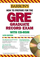 How to Prepare for the GRE with CD-ROM (Barron's How to Prepare for the Gre Graduate Record Examination)(16th Edition)