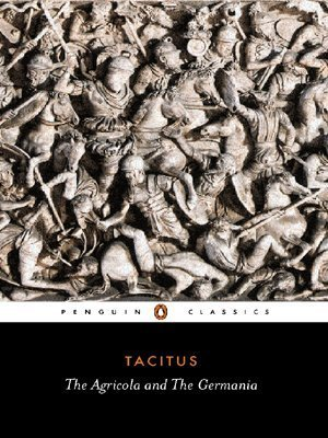 The Agricola and The Germania  by  Tacitus