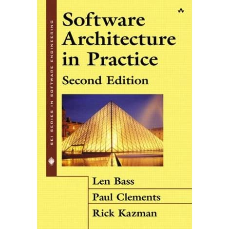 Software Architecture in Practice - Len Bass, Paul Clements, Rick Kazman