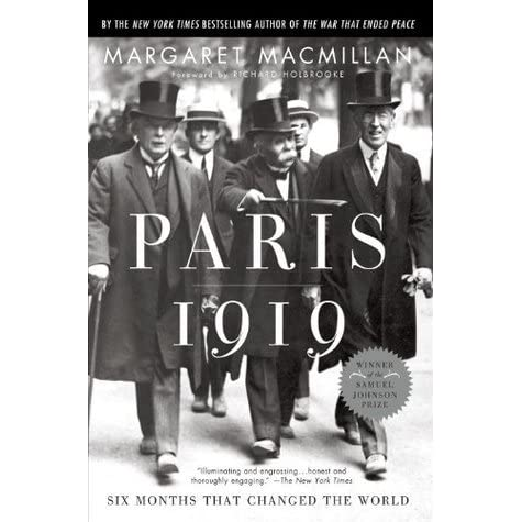 margaret macmillan paris 1919 thesis This thesis proposes to link certain consistent themes in the historiography of   margaret macmillan, paris 1919: six months that changed the world (new.