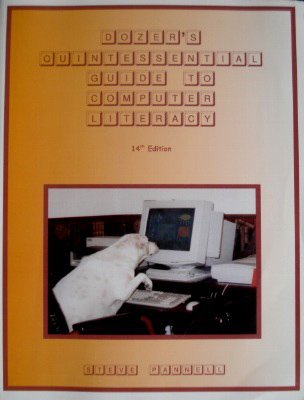 Dozers Quintessential Guide to Computer Literacy Steve Pannell