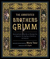 The Annotated Brothers Grimm (Annotated Books)