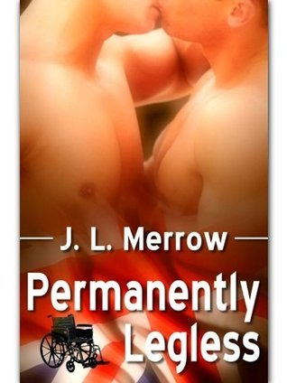 Permanently Legless  by  J.L. Merrow