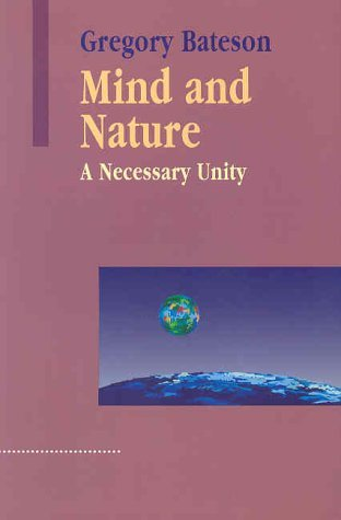 Steps Toward an Ecology of Mind Gregory Bateson