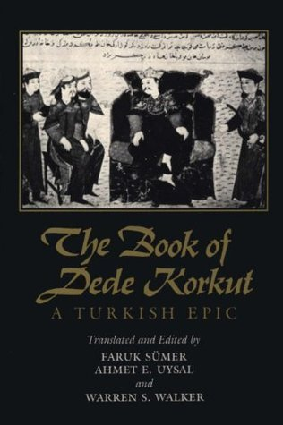The Book of Dede Korkut: A Turkish Epic Anonymous