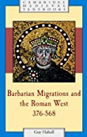 Barbarian Migrations and the Roman West, 376-568 (Cambridge Medieval Textbooks)
