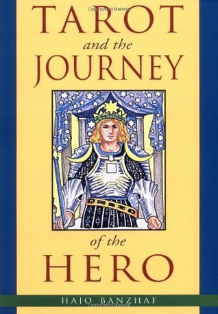 Tarot and the Journey of the Hero Hajo Banzhaf