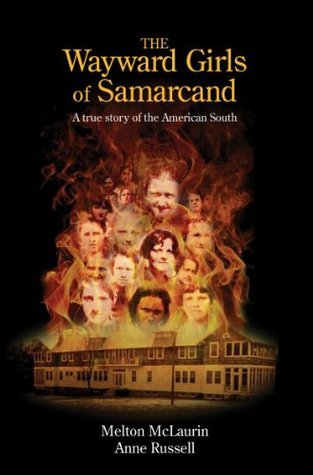 The Wayward Girls of Samarcand, A True Story of the American South Melton McLaurin