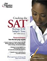 Cracking the SAT Biology E/M Subject Test, 2007-2008 Edition (College Test Preparation)