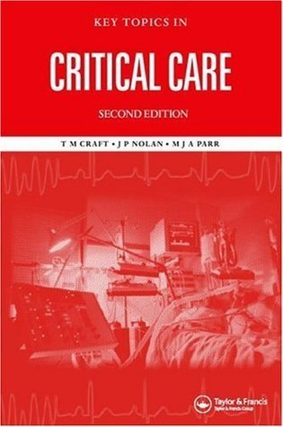 Key Topics in Critical Care, Second Edition Mike Parr