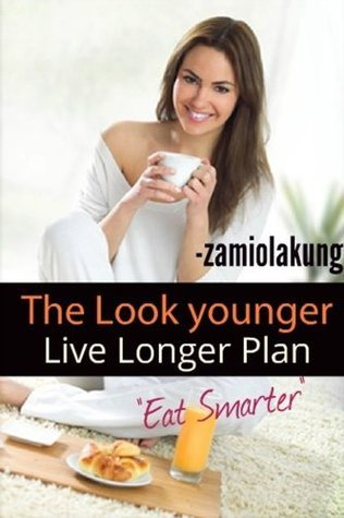 The Look younger Live Longer Plan  by  zamiolakung