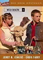 Wild Rescue: 4 (Red Rock Mysteries)