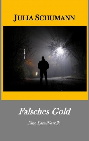 Falsches Gold  by  Julia Schumann