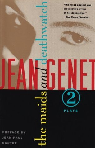 The Maids and Deathwatch: Two Plays  by  Jean Genet