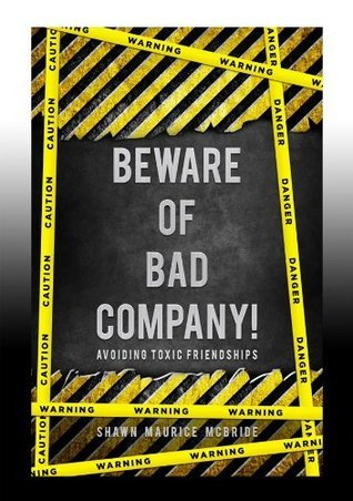 Beware of Bad Company Shawn M. McBride