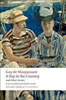 A Day in the Country and Other Stories (Oxford World's Classics)