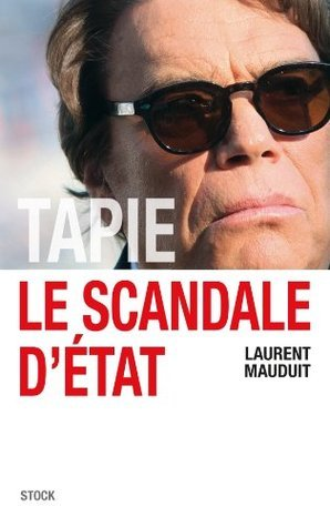 Tapie, le scandale dEtat (Essais - Documents)  by  Laurent Mauduit