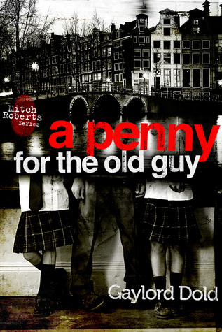 A Penny For The Old Guy  by  Gaylord Dold