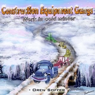 Construction Equipment Gangs Work in cold winter  by  Oren Soffer