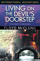 Living on the Devil's Doorstep: From Kabul to Amsterdam (International Adventures)
