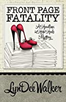 Front Page Fatality (A Headlines in High Heels Mystery, #1)