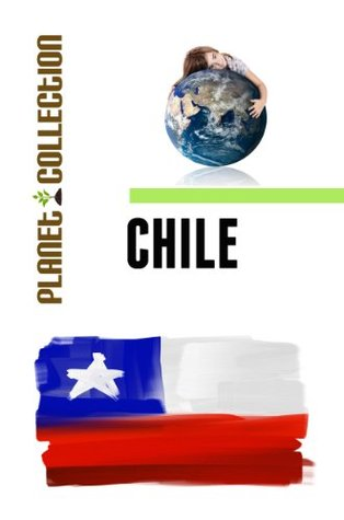 Chile: Picture Book (Educational Childrens Books Collection) - Level 2 (Planet Collection) Planet Collection
